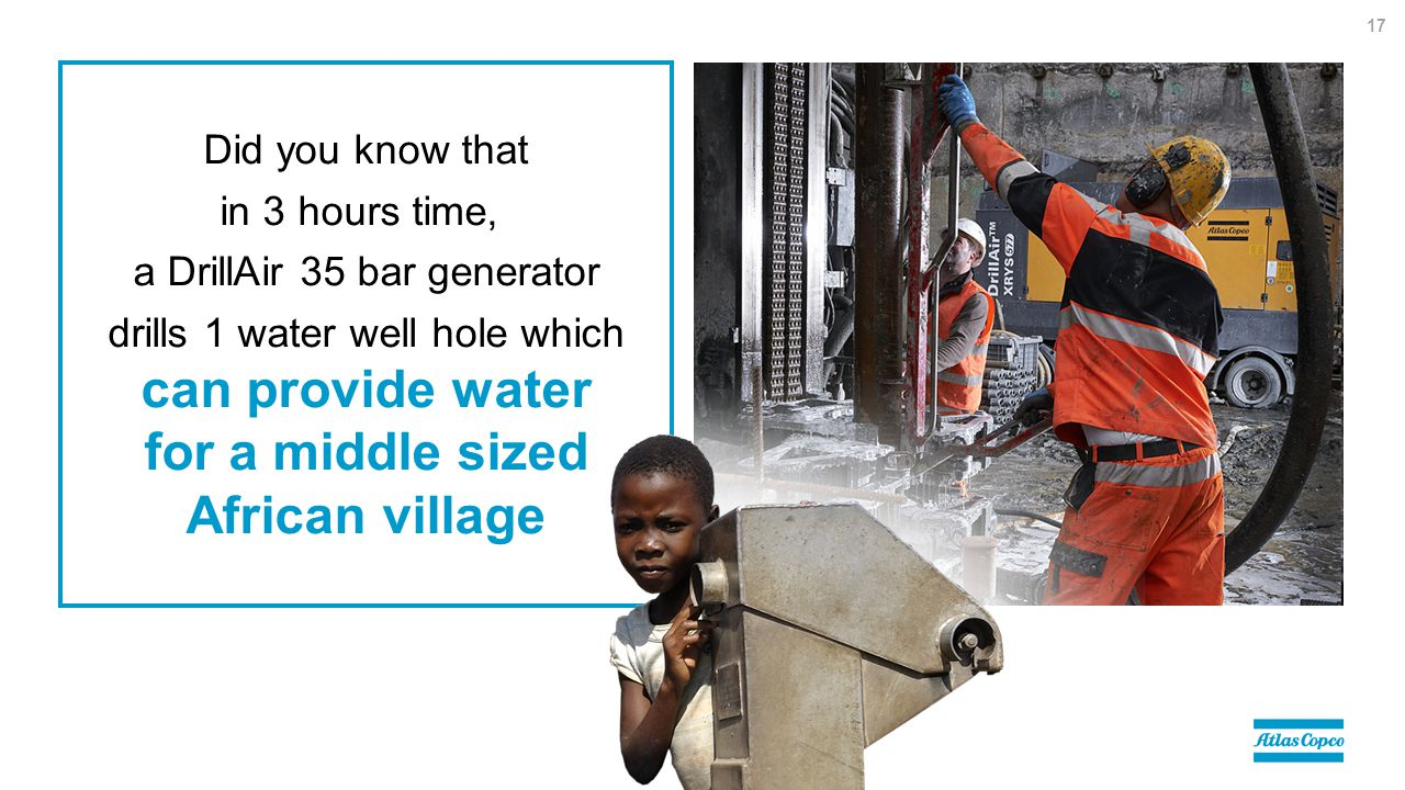 Did you know that in 3 hours time, a DrillAir 35 bar generator drills 1 water well hole which can provide water for a middle sized African village 17