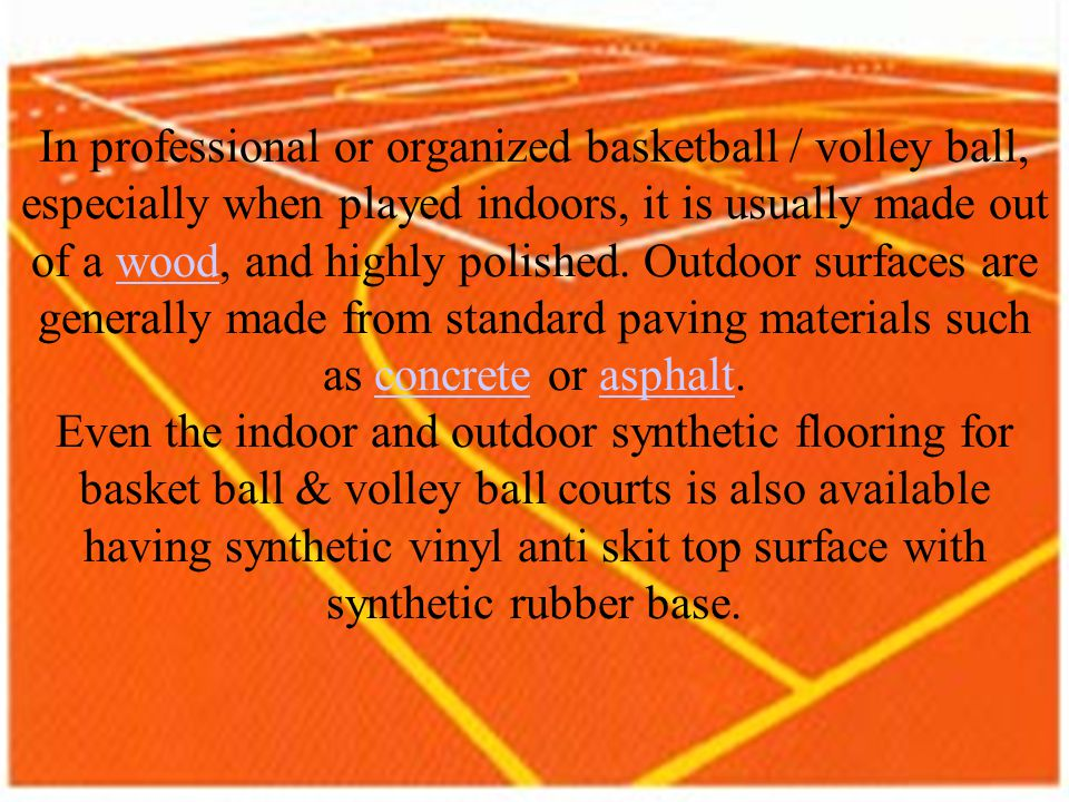 TURF FOR OUTDOOR GAMES AND FLOORING FOR INDOOR GAMES