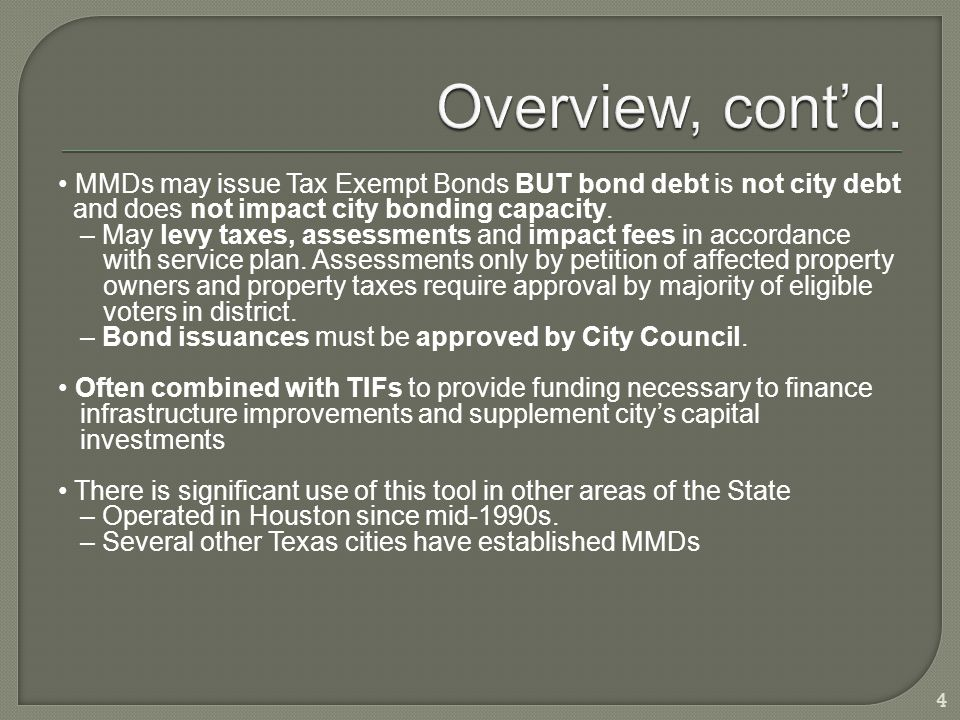 MMDs may issue Tax Exempt Bonds BUT bond debt is not city debt and does not impact city bonding capacity.