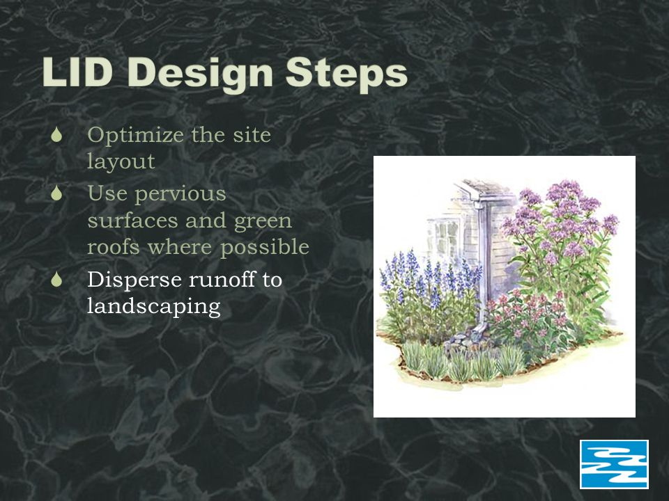  Optimize the site layout  Use pervious surfaces and green roofs where possible  Disperse runoff to landscaping