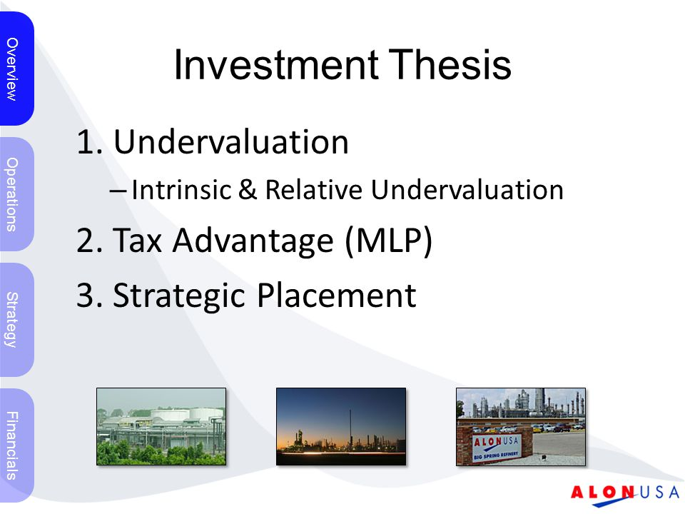 Investment Thesis 1. Undervaluation – Intrinsic & Relative Undervaluation 2.