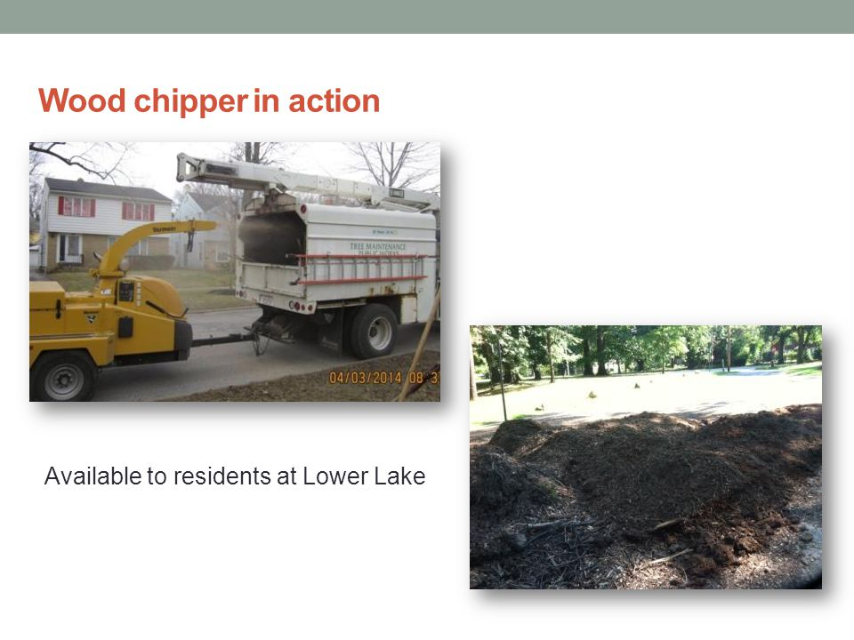 Wood chipper in action Available to residents at Lower Lake