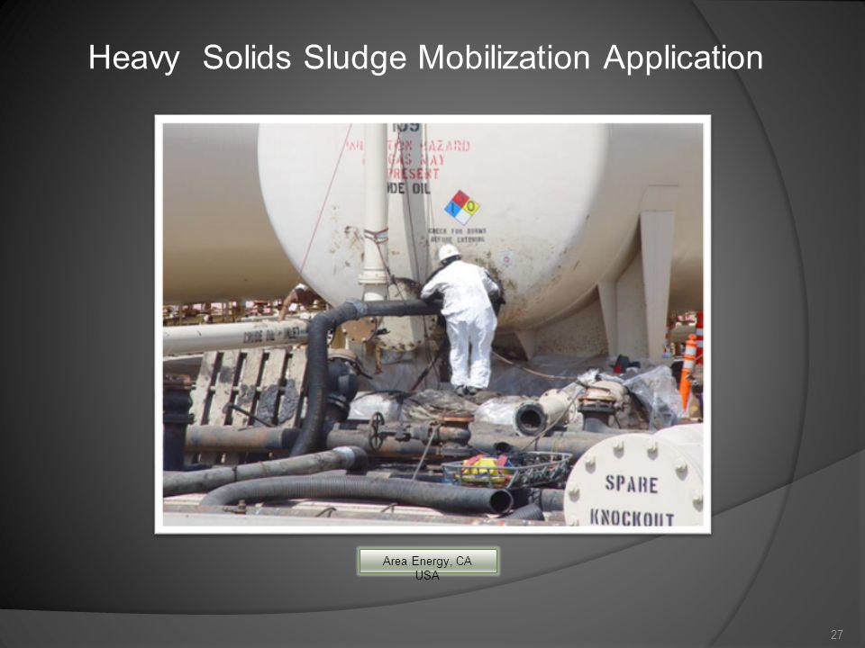 27 Heavy Solids Sludge Mobilization Application Area Energy, CA USA