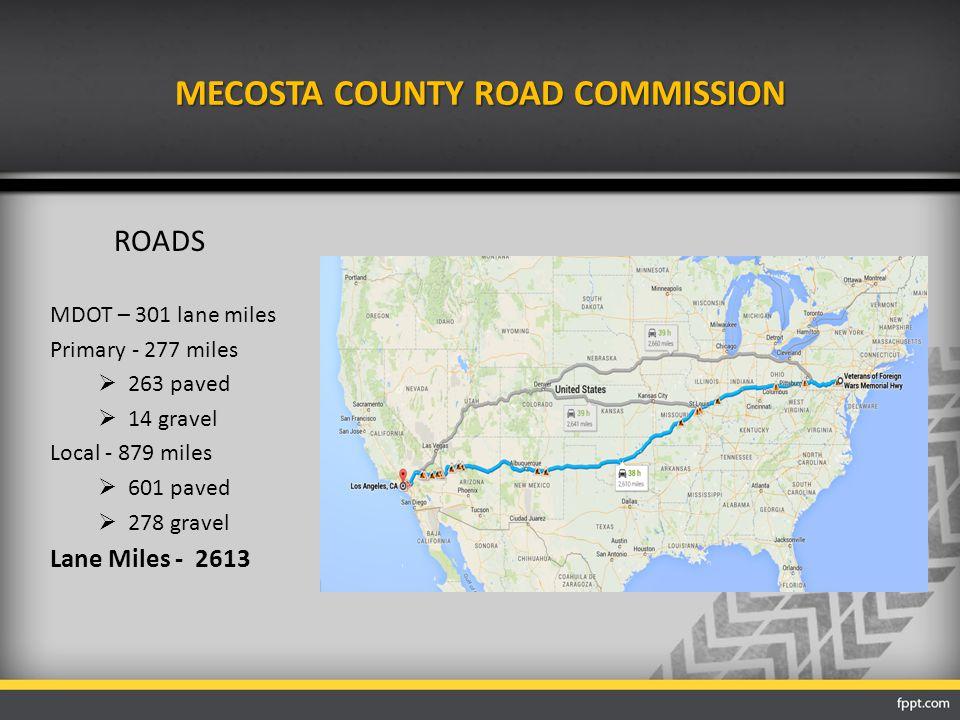 MECOSTA COUNTY ROAD COMMISSION COST COMPARISON:TRUCKS YEARPER TRUCK 1997$113,285 2014$235,216 CHANGE - Increase of 108%