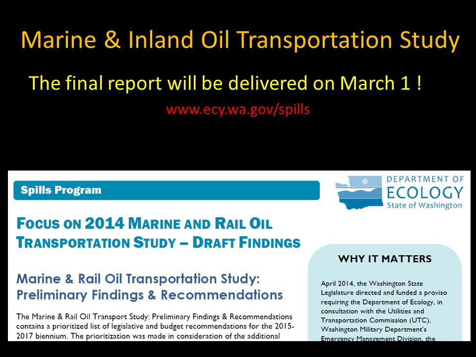Marine & Inland Oil Transportation Study The final report will be delivered on March 1 .