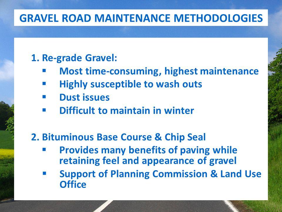 GRAVEL ROAD MAINTENANCE METHODOLOGIES 1.