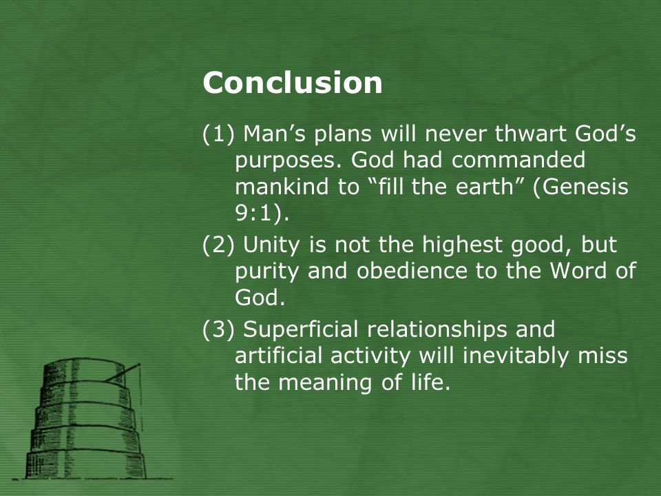 Conclusion (1) Man's plans will never thwart God's purposes.