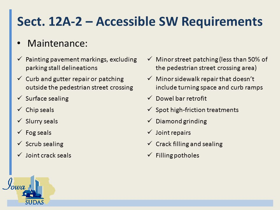 Sect. 12A-2 – Accessible SW Requirements Maintenance: Painting pavement markings, excluding parking stall delineations Minor street patching (less tha