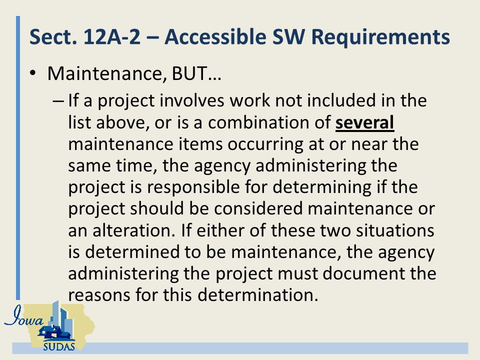 Sect. 12A-2 – Accessible SW Requirements Maintenance, BUT… – If a project involves work not included in the list above, or is a combination of several