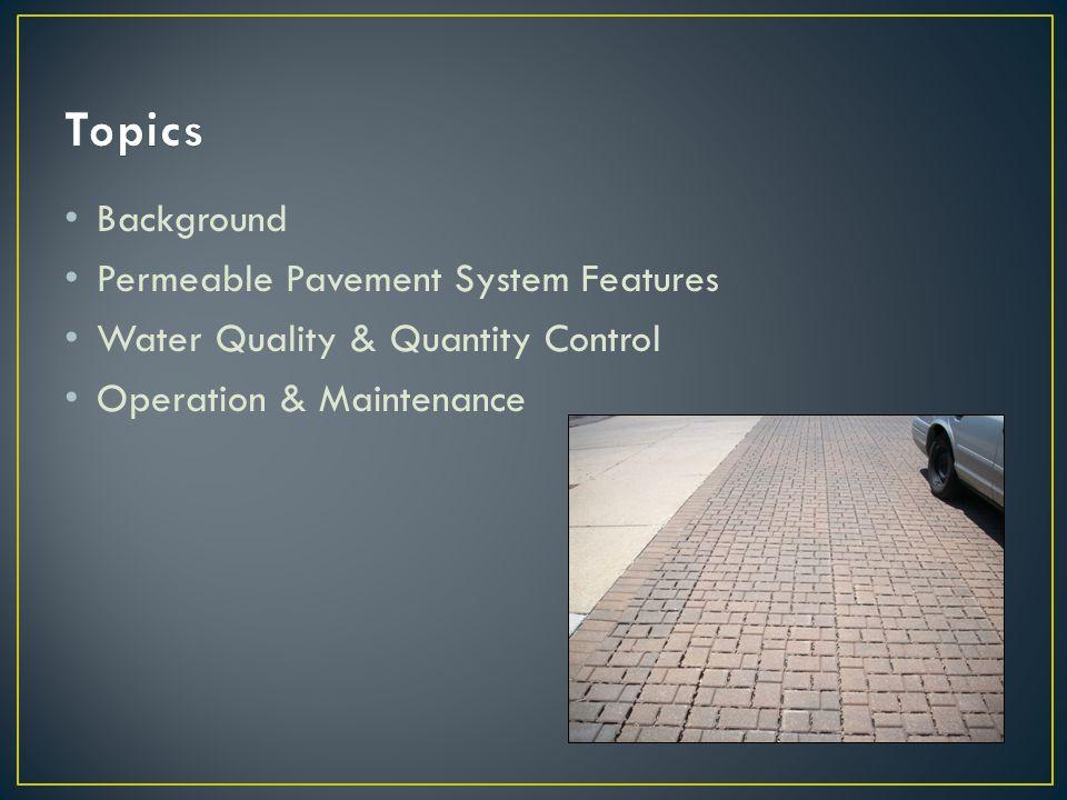 Permeable Pavement Surface Run-on Source Area Aggregate Storage Reservoir Underdrain Soil Subgrade 0% 55% TSS 100% 35% TP
