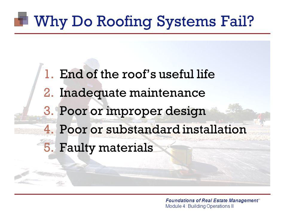 Foundations of Real Estate Management Module 4: Building Operations II TM Roof Maintenance Remove debris.