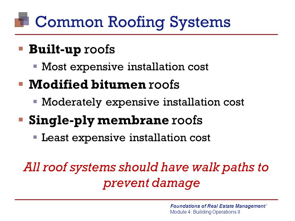 Foundations of Real Estate Management Module 4: Building Operations II TM Single-Ply Membrane Fully attached roof system
