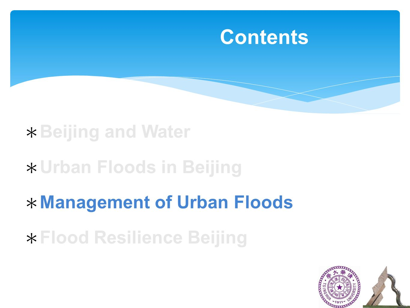 ∗ Beijing and Water ∗ Urban Floodsin Beijing ∗ Management of Urban Floods ∗ Flood Resilience Beijing Contents
