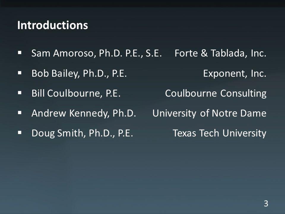 3 Introductions  Sam Amoroso, Ph.D. P.E., S.E.Forte & Tablada, Inc.
