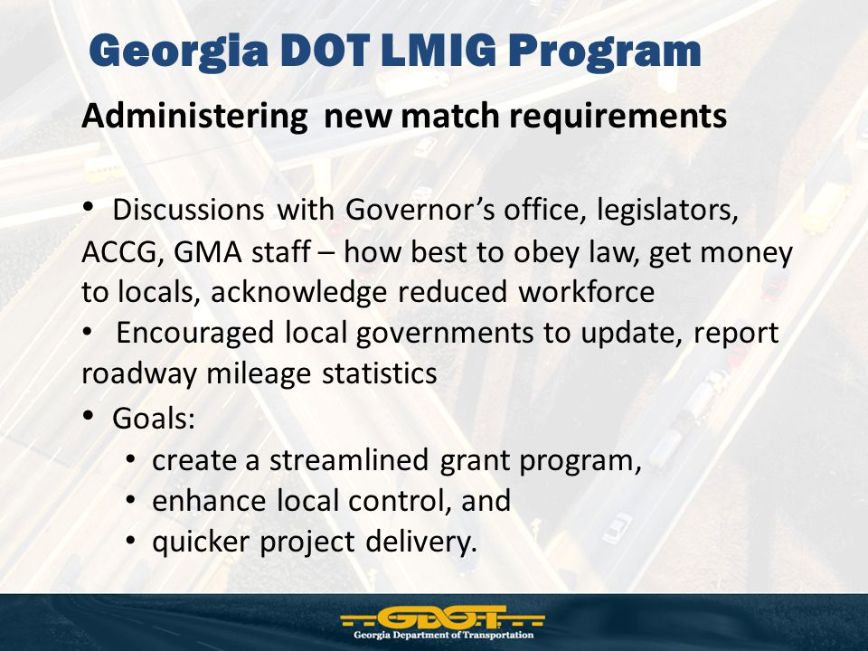 Administering new match requirements Discussions with Governor's office, legislators, ACCG, GMA staff – how best to obey law, get money to locals, ack