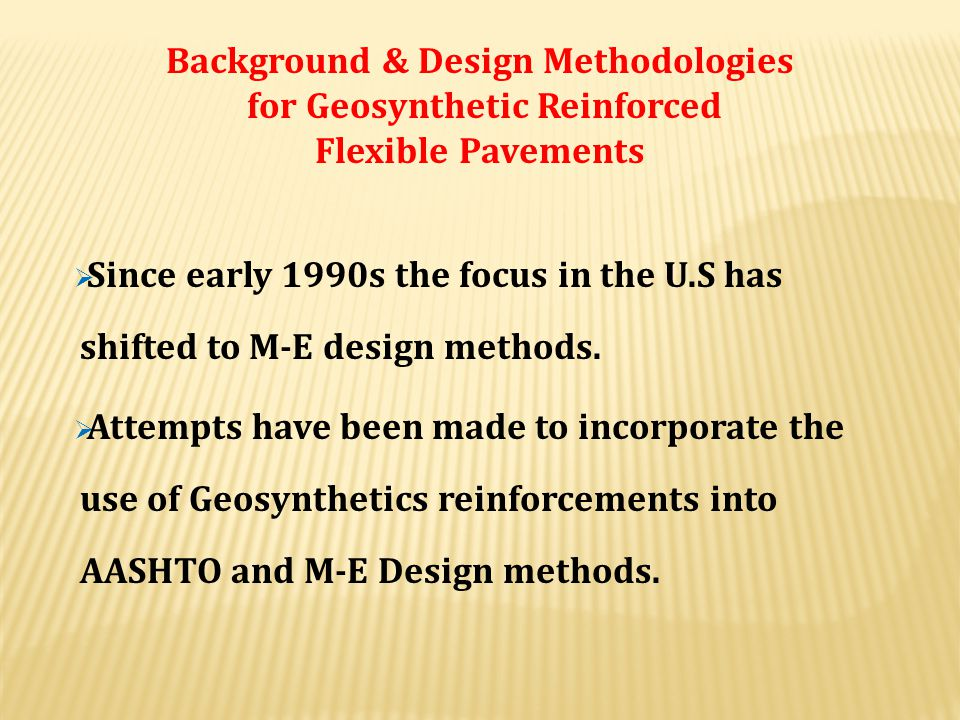 Background & Design Methodologies for Geosynthetic Reinforced Flexible Pavements  Ever since the Romans initiated it evolved to the cover based desig