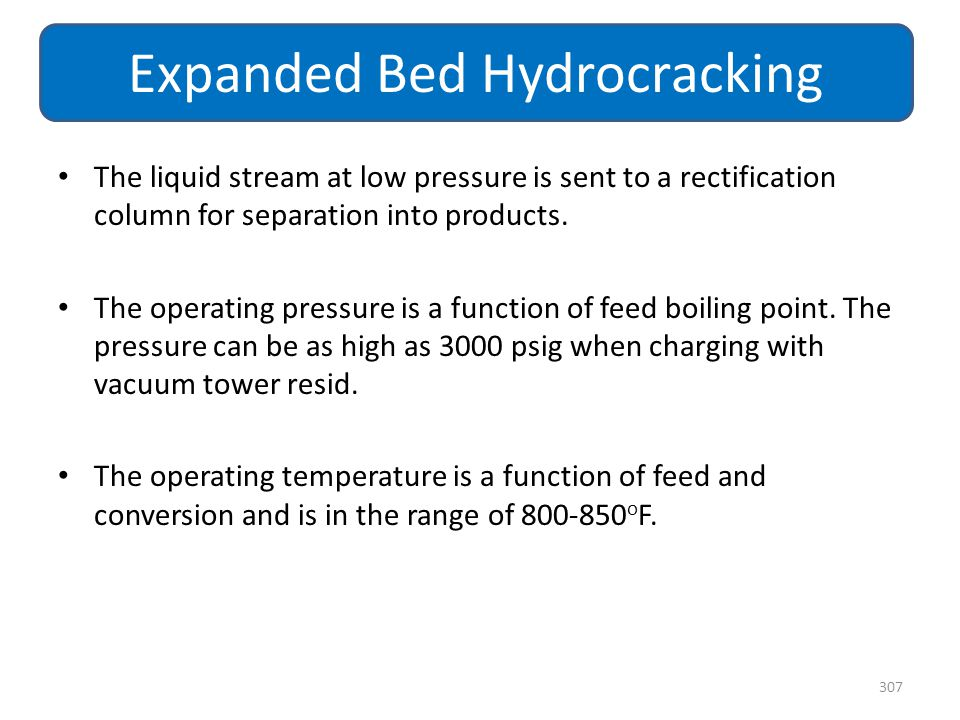 The liquid stream at low pressure is sent to a rectification column for separation into products. The operating pressure is a function of feed boiling