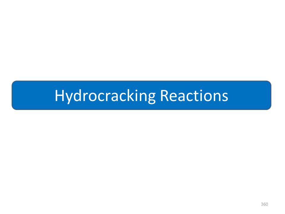 360 Hydrocracking Reactions