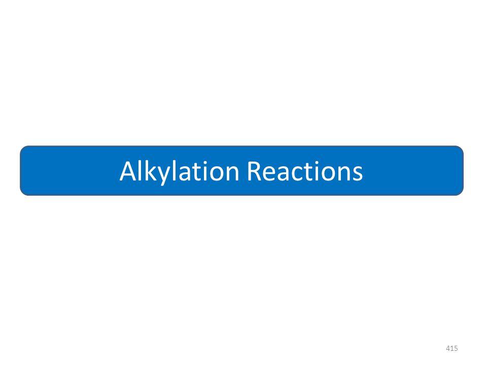 415 Alkylation Reactions