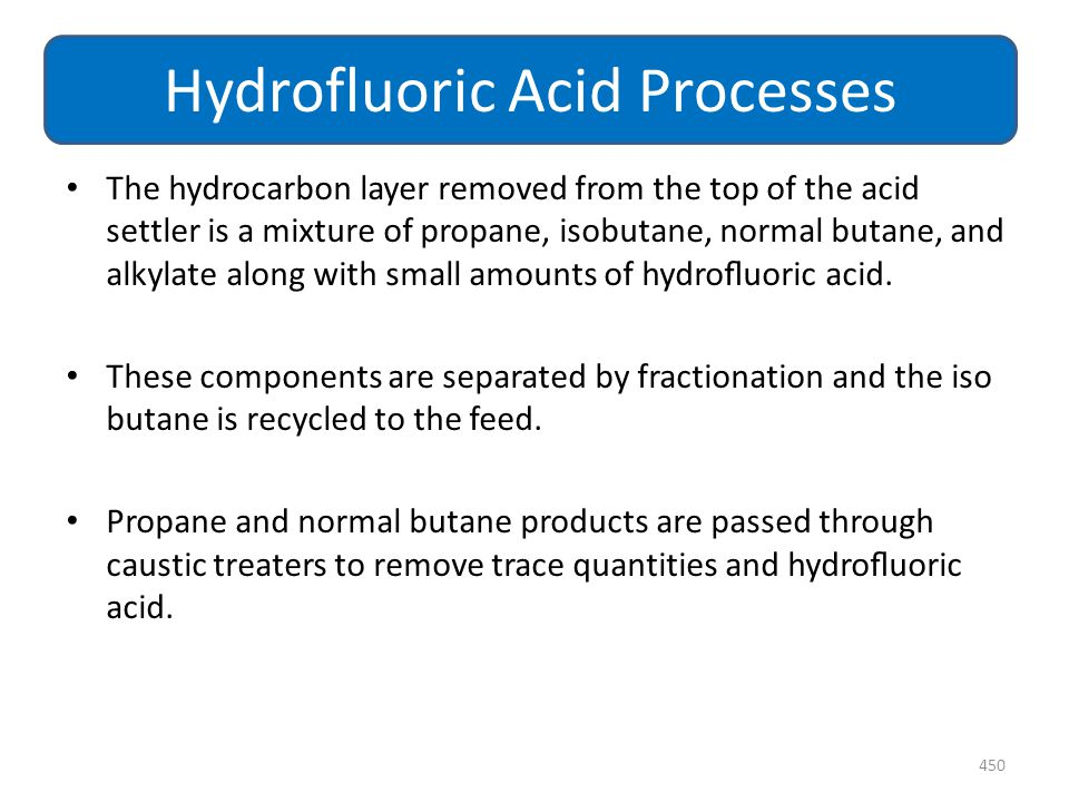 The hydrocarbon layer removed from the top of the acid settler is a mixture of propane, isobutane, normal butane, and alkylate along with small amount