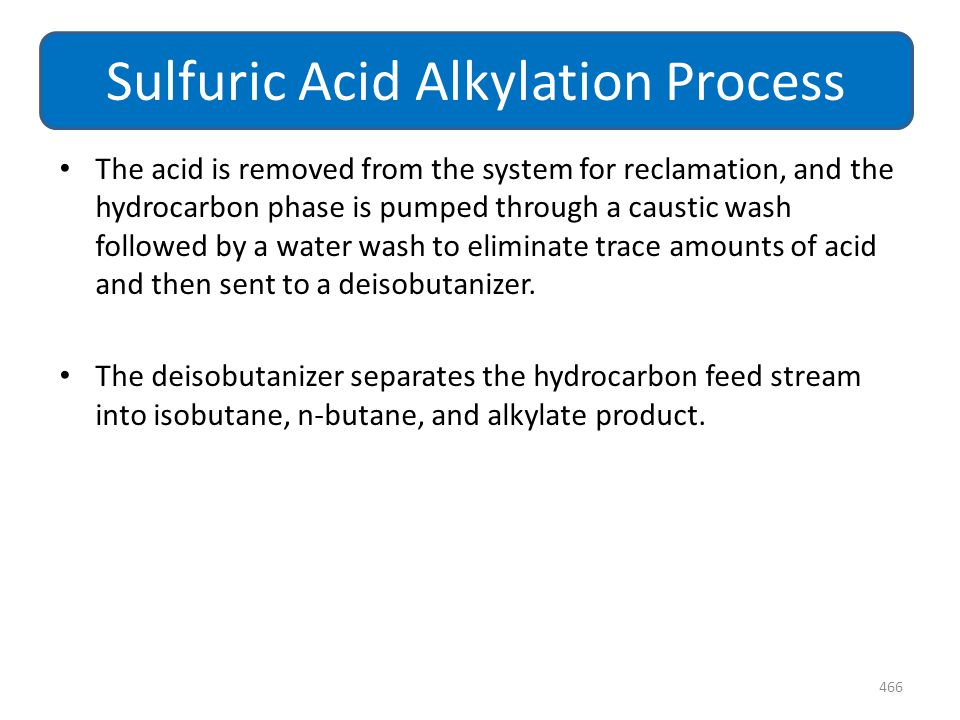 The acid is removed from the system for reclamation, and the hydrocarbon phase is pumped through a caustic wash followed by a water wash to eliminate