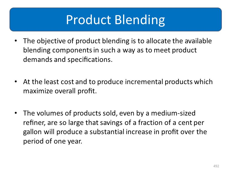 The objective of product blending is to allocate the available blending components in such a way as to meet product demands and specifications. At the