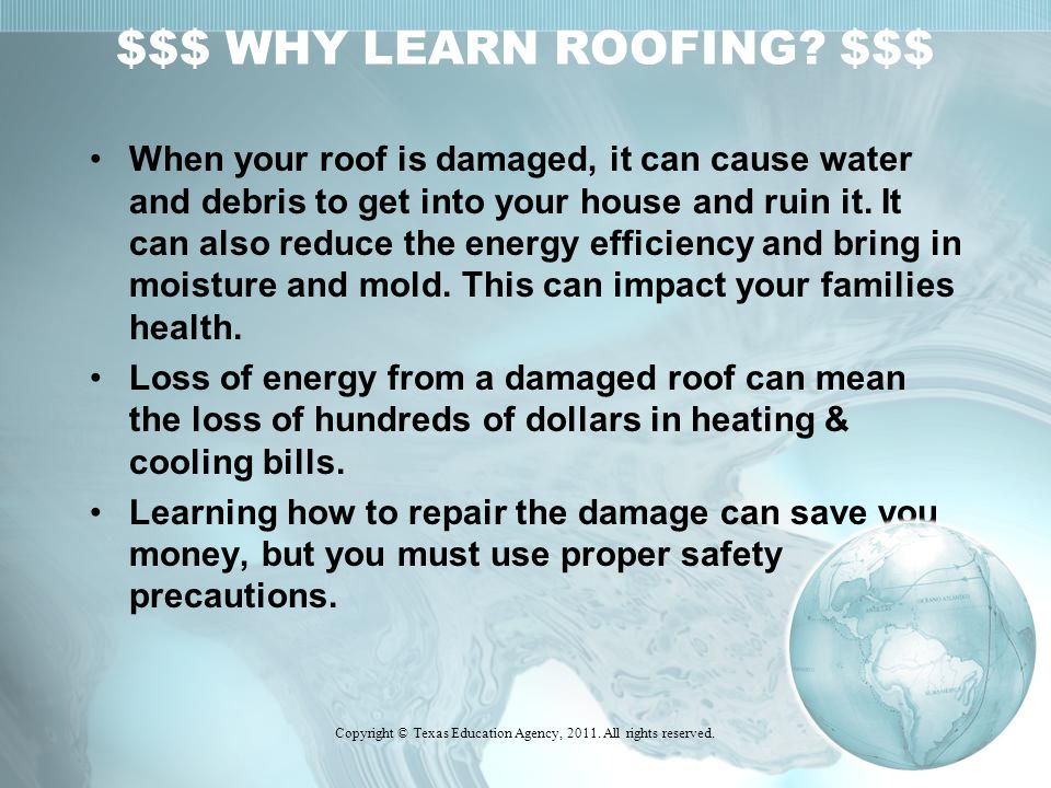 Elements & Your Roof Copyright © Texas Education Agency, 2011. All rights reserved.