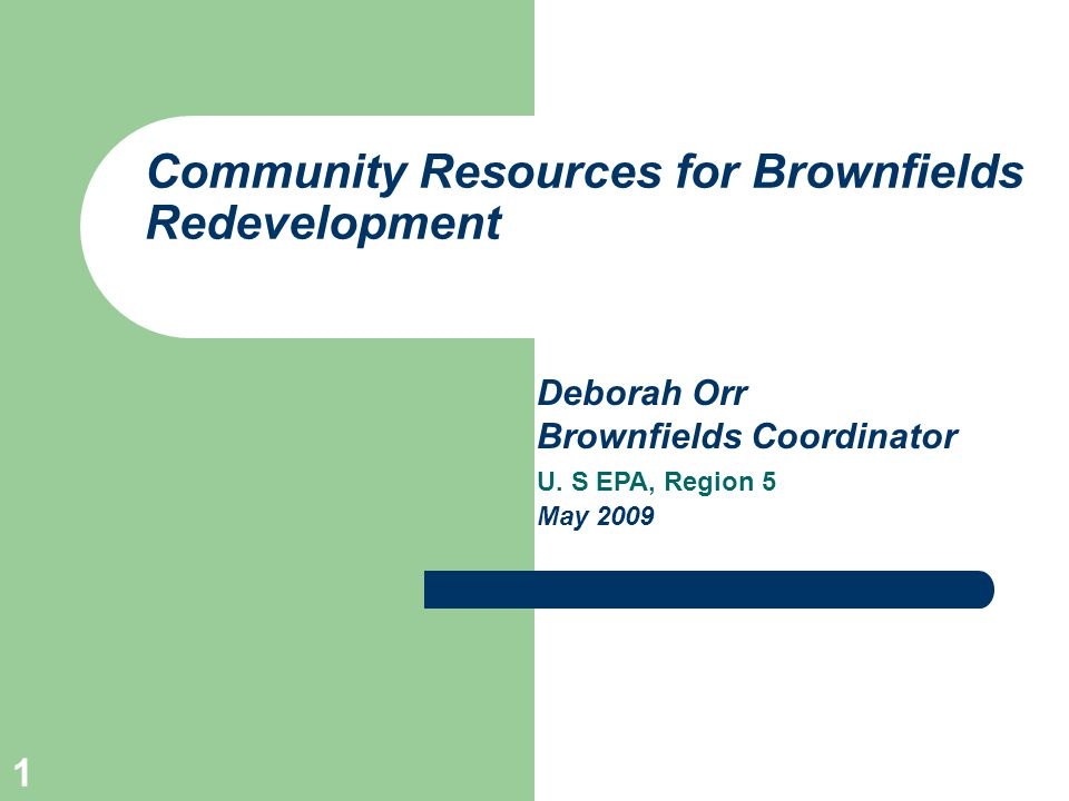 2 Brownfields Definition …..real property, the expansion, redevelopment, or reuse of which may be complicated by the presence or potential presence of a hazardous substance, pollutant or contaminant.