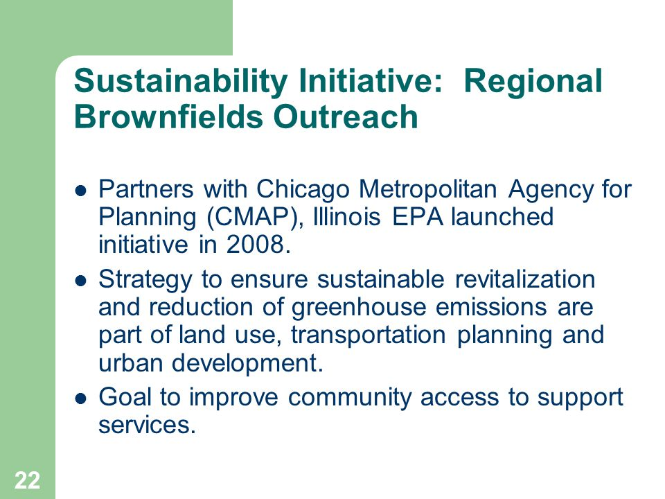 23 Sustainability Funding Brownfield Sustainability pilots go mainstream in FY 2010.