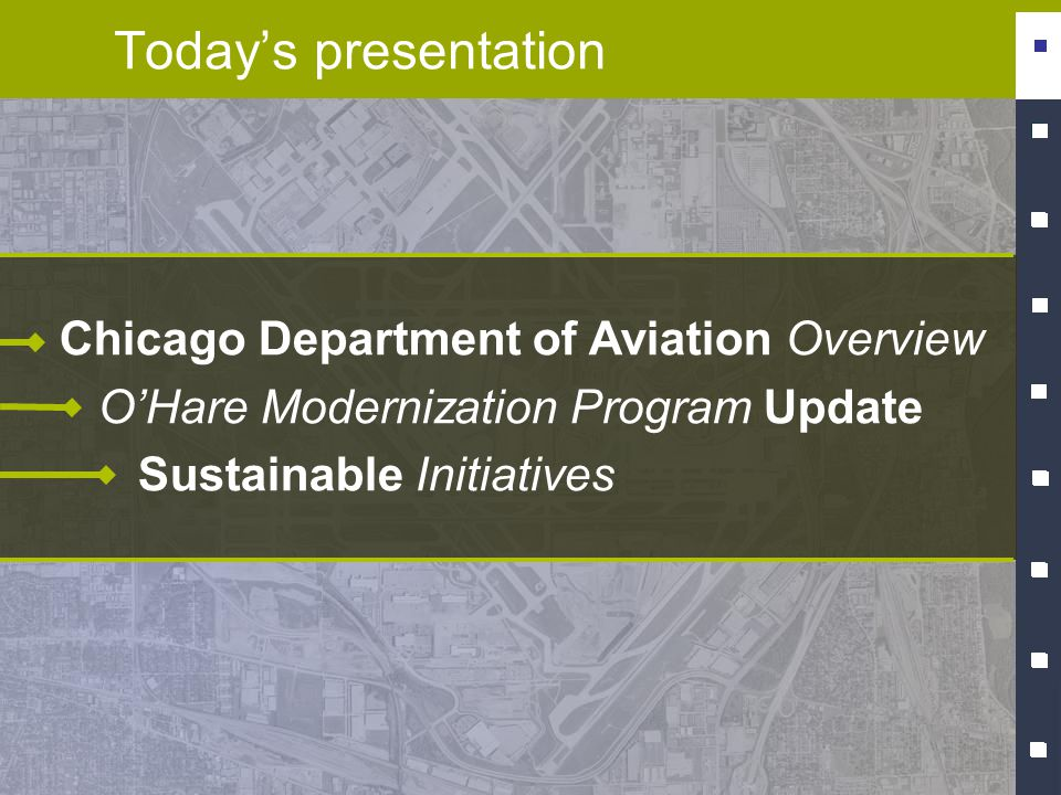 Chicago Department of Aviation O'Hare and Midway International Airports 1,500 CDA employees Generate 540,000 jobs and $45 billion today OMP adds 195,000 jobs $18 Billion