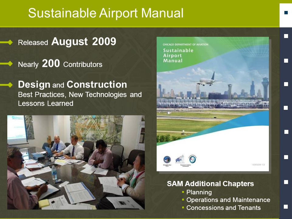 Sustainable Airport Manual Released August 2009 Nearly 200 Contributors Design and Construction Best Practices, New Technologies and Lessons Learned S
