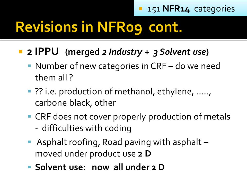  2 IPPU (merged 2 Industry + 3 Solvent use)  Number of new categories in CRF – do we need them all .