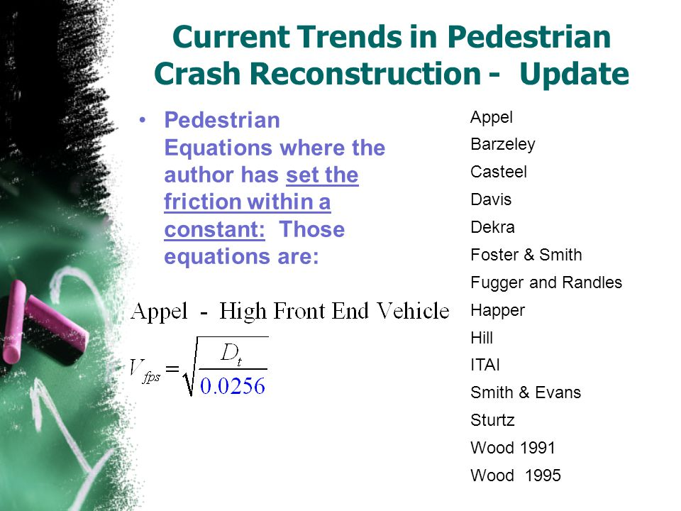 Current Trends in Pedestrian Crash Reconstruction - Update Pedestrian Equations where the author has set the friction within a constant: Those equatio