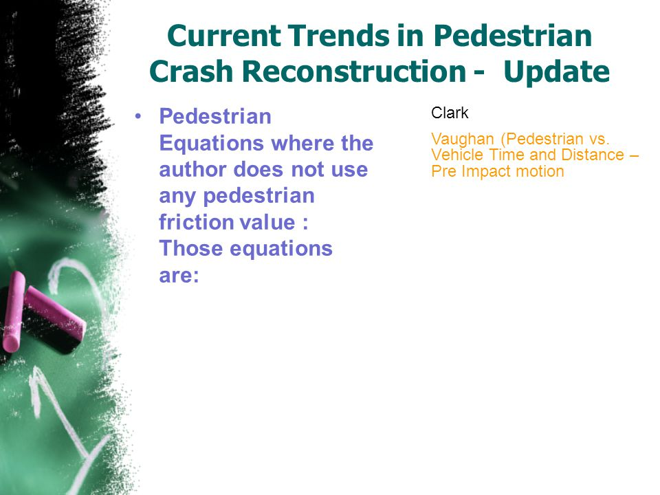 Current Trends in Pedestrian Crash Reconstruction - Update Pedestrian Equations where the author does not use any pedestrian friction value : Those eq