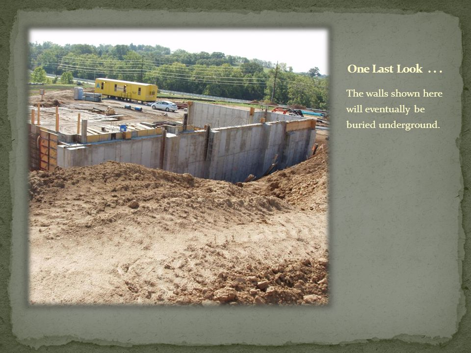 The walls shown here will eventually be buried underground.