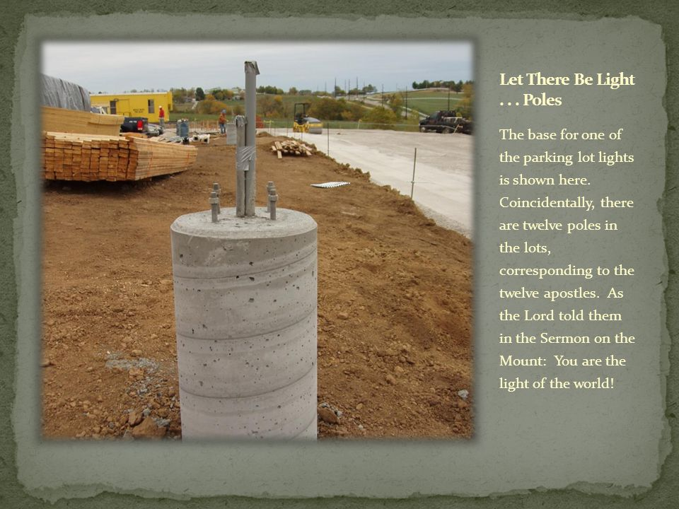The base for one of the parking lot lights is shown here. Coincidentally, there are twelve poles in the lots, corresponding to the twelve apostles. As