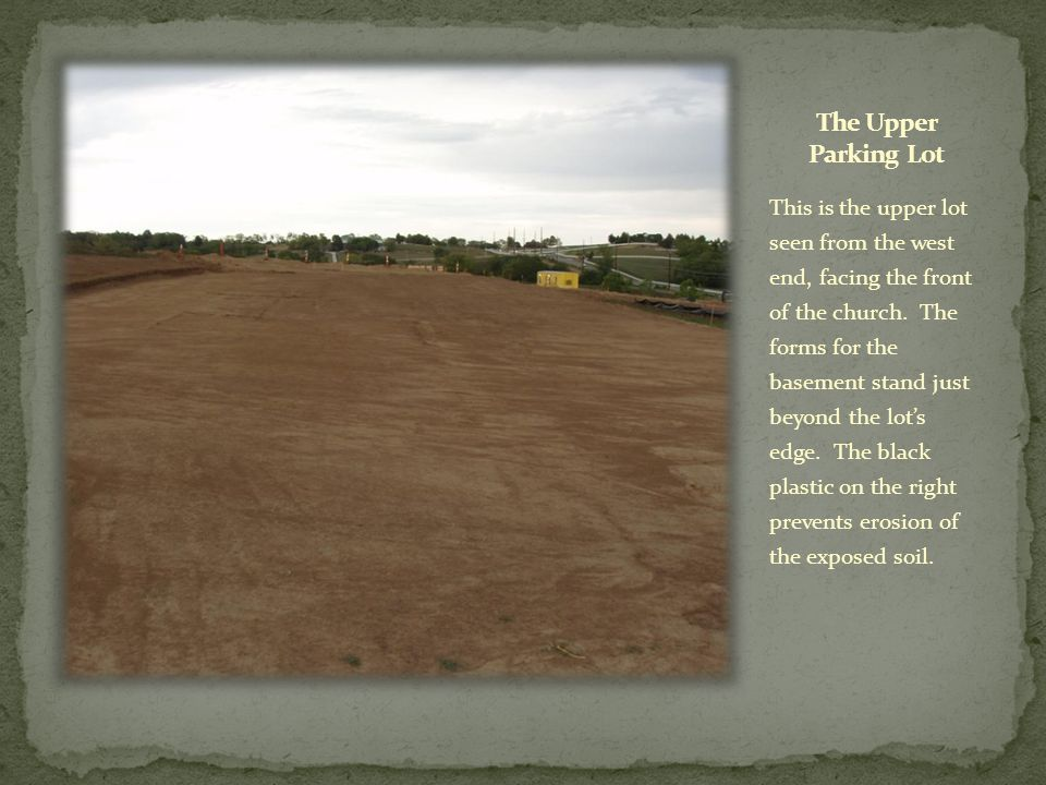 The impermeable surfaces of the parking lot and driveway create large amounts of runoff water.
