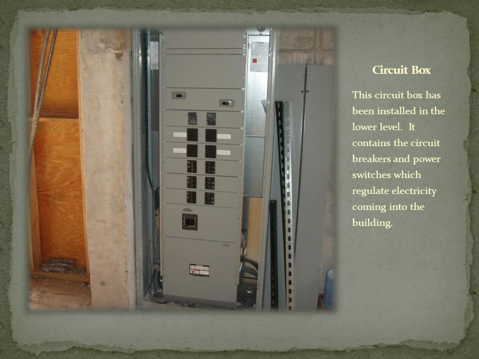 This circuit box has been installed in the lower level. It contains the circuit breakers and power switches which regulate electricity coming into the