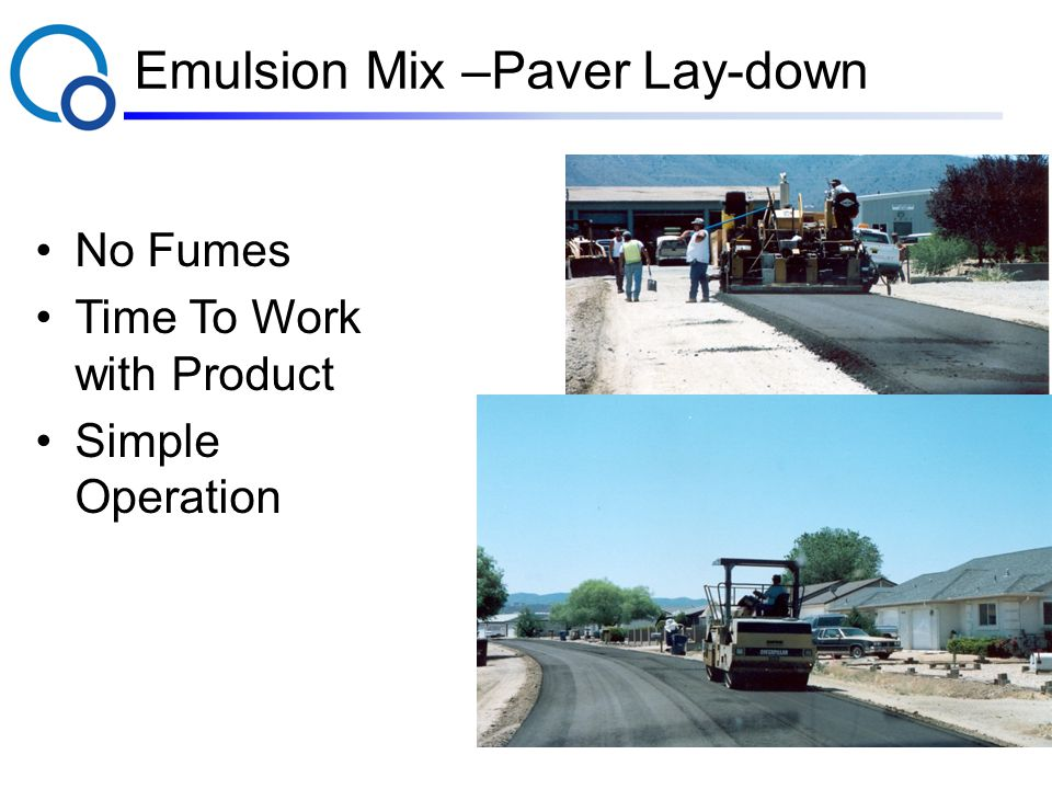 Emulsion Mix –Paver Lay-down No Fumes Time To Work with Product Simple Operation
