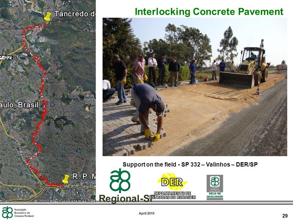 29 April 2010 Interlocking Concrete Pavement Support on the field - SP 332 – Valinhos – DER/SP Regional-SP