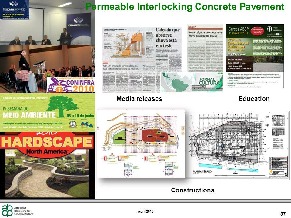 37 April 2010 Constructions Media releases Permeable Interlocking Concrete Pavement Education