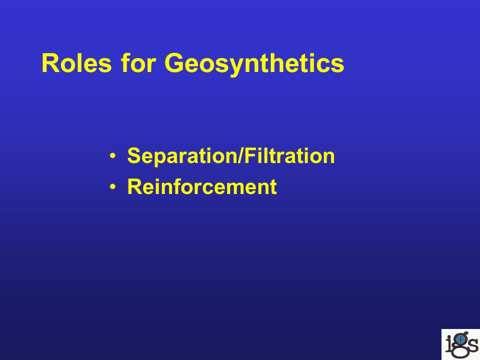 Roles for Geosynthetics Separation/Filtration Reinforcement