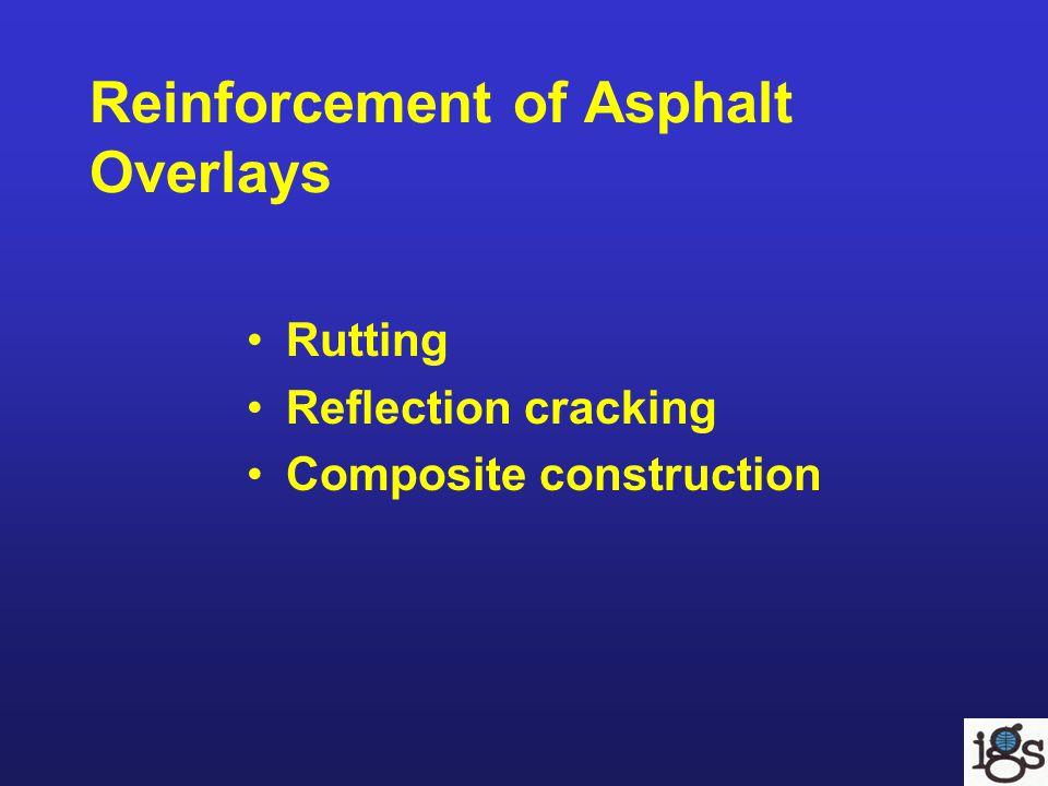 Reinforcement of Asphalt Overlays Rutting Reflection cracking Composite construction