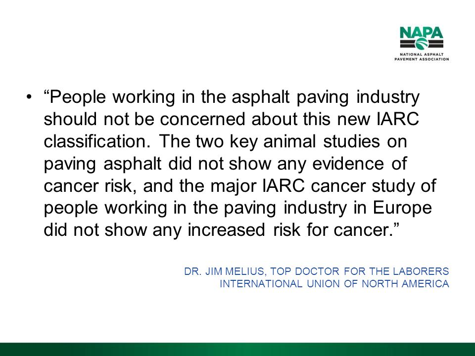 People working in the asphalt paving industry should not be concerned about this new IARC classification.