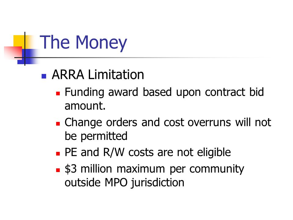 The Money ARRA Limitation Funding award based upon contract bid amount.