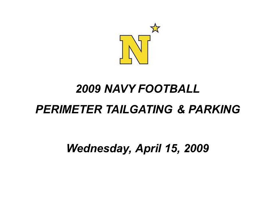 2009 NAVY FOOTBALL PERIMETER TAILGATING & PARKING Wednesday, April 15, 2009