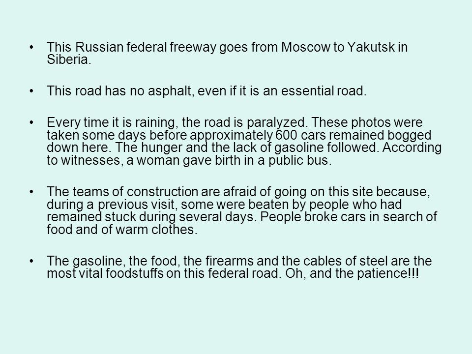 This Russian federal freeway goes from Moscow to Yakutsk in Siberia.