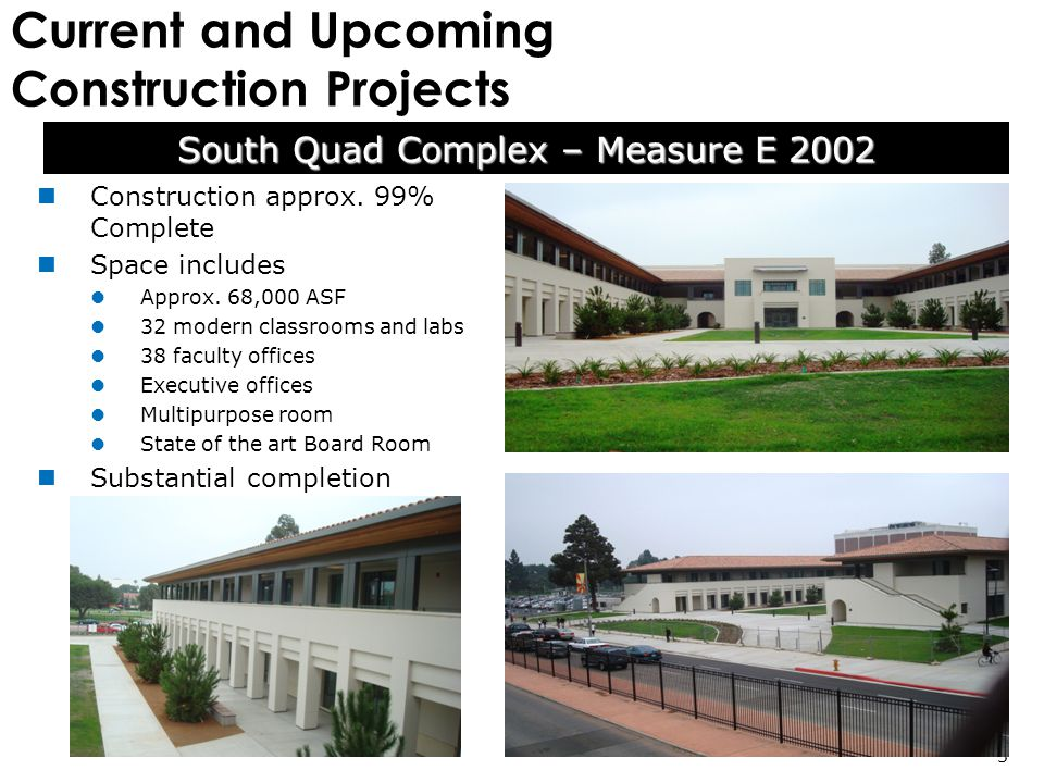 Current and Upcoming Construction Projects Construction approx. 99% Complete Space includes Approx. 68,000 ASF 32 modern classrooms and labs 38 facult