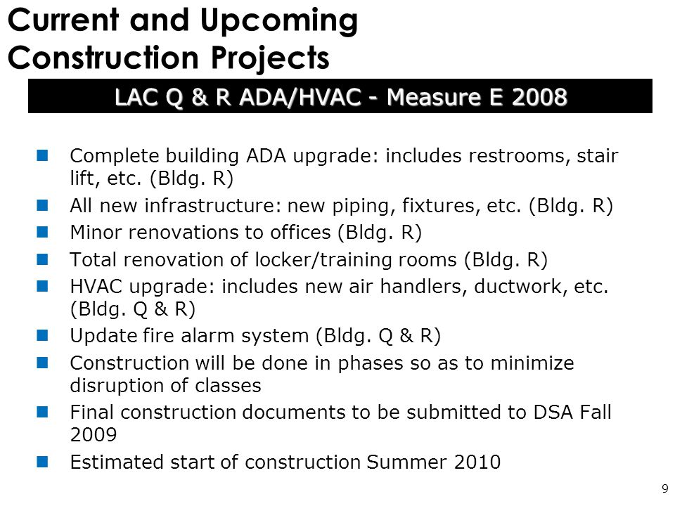 Current and Upcoming Construction Projects 9 Complete building ADA upgrade: includes restrooms, stair lift, etc.