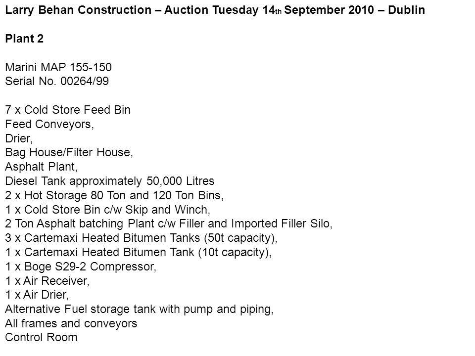 Larry Behan Construction – Auction Tuesday 14 th September 2010 – Dublin Plant 2 Marini MAP 155-150 Serial No.
